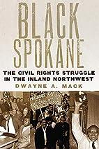 Black Spokane : the civil rights struggle in…