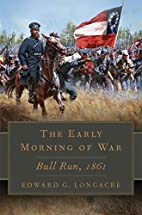The Early Morning of War: Bull Run, 1861…