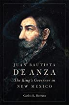 Juan Bautista de Anza: The King's…