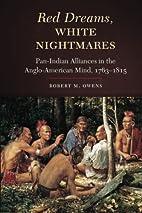 Red Dreams, White Nightmares: Pan-Indian…
