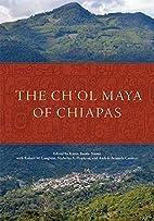 The Ch'ol Maya of Chiapas by Karen…