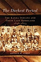The Darkest Period: The Kanza Indians and…
