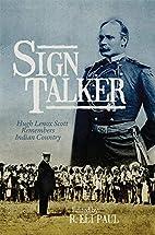 Sign Talker: Hugh Lenox Scott Remembers…