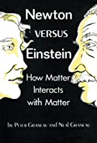Newton Versus Einstein by Peter Graneau