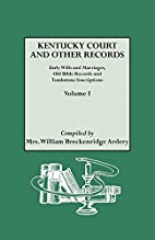 Kentucky Court and Other Records [2 Volumes]…