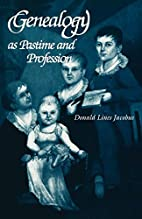 Genealogy As Pastime and Profession by…