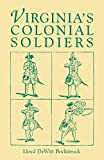 Bockstruck, L.: Virginias Colonial Soldiers