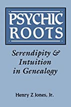 Psychic Roots: Serendipity and Intuition in…