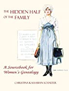 The Hidden Half of the Family: A Sourcebook…