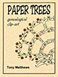 Matthews, Tony: Paper Trees: Genealogical Clip-Art