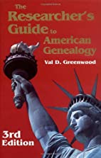 The Researcher's Guide to American Genealogy…