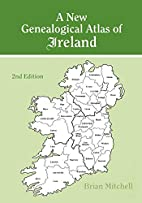 A New Genealogical Atlas of Ireland by Brian…