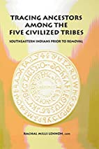 Tracing Ancestors Among the Five Civilized…