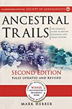 Ancestral Trails: Complete Guide to British…
