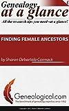 Carmack, Sharon Debartolo: Finding Female Ancestors (Genealogy at a Glance)