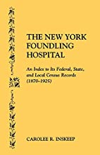 The New York Foundling Hospital : An Index…