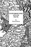 Dobson, David: Scots-Irish Links, 1575-1725: Part Six