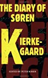 Kierkegaard, Soren: The Diary of Soren Kierkegaard