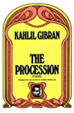 Gibran, Kahlil: The Procession