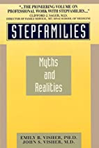 Stepfamilies: Myths and Realities by Emily…