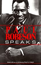 Paul Robeson Speaks: Writings, Speeches, and…