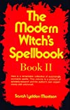Morrison, Sarah Lyddon: The Modern Witch&#39;s Spellbook, Book II