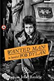 Bauldie, John: Wanted Man: In Search of Bob Dylan