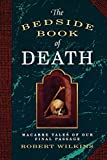 Wilkins, Robert: The Bedside Book of Death
