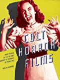 Everman, Welch: Cult Horror Films: From Attack of the 50 Foot Woman to Zombies of Mora Tau
