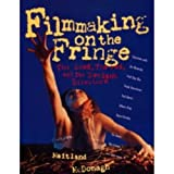 McDonagh, Maitland: Filmmaking on the Fringe : The Good, the Bad and the Deviant Directors