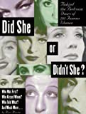 Martin, Mart: Did She or Didn&#39;t She? : Behind the Bedroom of Two Hundred and One Famous Women
