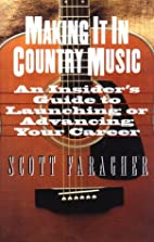 Making It in Country Music: An Insider's…