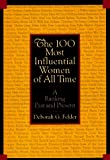 Felder, Deborah G.: The 100 Most Influential Women of All Time : A Ranking Past and Present