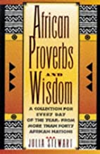 African Proverbs And Wisdom: A Collection…