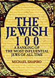 Shapiro, Michael: The Jewish 100 : A Ranking of the Most Influential Jews of All Time