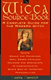 Dunwich, Gerina: The Wicca Source Book : Complete Guide for the Modern Witch