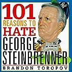 101 Reasons to Hate George Steinbrenner by…