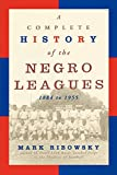 Ribowsky, Mark: A Complete History of the Negro Leagues, 1884-1955