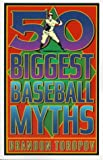 Toropov, Brandon: 50 Biggest Baseball Myths