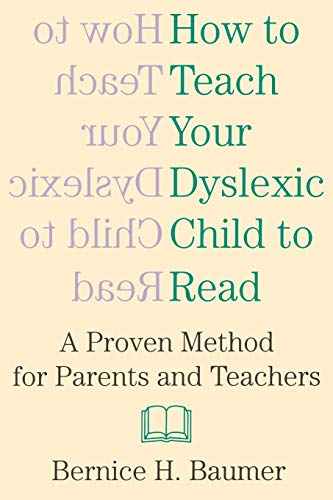 how-to-teach-your-dyslexic-child-to-read-a-proven-method-for-parents-and-teachers