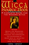 Dunwich, Gerina: The Wicca Source Book: A Complete Guide for the Modern Witch