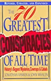 Vankin, Jonathan: The Seventy Greatest Conspiracies of All Time: History's Biggest Mysteries, Coverups, and Cabals