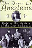 Klier, John: The Quest for Anastasia: Solving the Mystery of the Lost Romanovs
