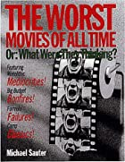 The Worst Movies of All Time: Or, What Were…