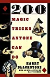 Blackstone, Harry: 200 Magic Tricks Anyone Can Do