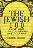 Shapiro, Michael: The Jewish 100: A Ranking of the Most Influential Jews of All Time