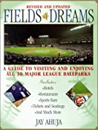 Fields of Dreams: A Guide to Visiting and…