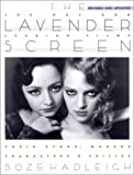 Hadleigh, Boze: The Lavender Screen: The Gay and Lesbian Films - Their Stars, Directors, Characters and Critics