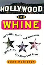 Hollywood And Whine: The Snippy, Snotty, and…