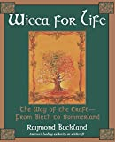 Buckland, Raymond: Wicca for Life: The Way of the Craft -- From Birth to Summerland